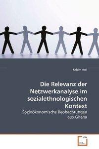 Die Relevanz der Netzwerkanalyse imsozialethnologischen Kontext