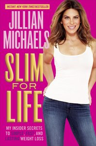 Slim for Life: My Insider Secrets to Simple, Fast, and Lasting W