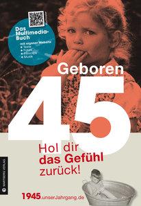 Geboren 1945 - Das Multimedia Buch