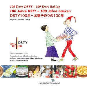100 Jahre Deutsche Schule Tokyo. 100 Jahre Backen