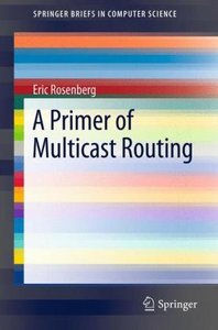 A Primer of Multicast Routing