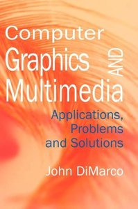 Computer Graphics and Multimedia: Applications, Problems and Sol