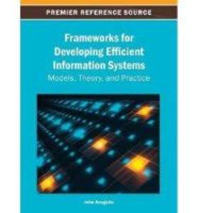 Frameworks for Developing Efficient Information Systems: Models,