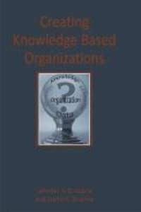 Creating Knowledge Based Organizations