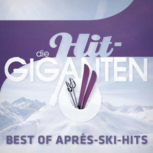 Die Hit Giganten Best of Apr?s Ski Hits