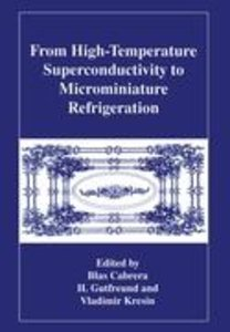 From High-Temperature Superconductivity to Microminiature Refrig