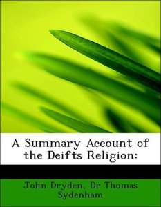 A Summary Account of the Deifts Religion: