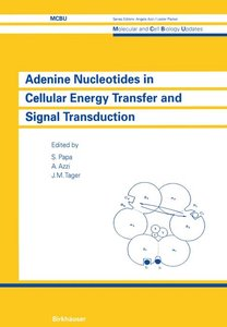 Adenine Nucleotides in Cellular Energy Transfer and Signal Trans