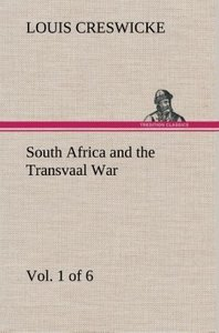 South Africa and the Transvaal War, Vol. 1 (of 6) From the Found