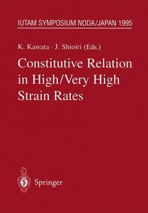 Constitutive Relation in High/Very High Strain Rates