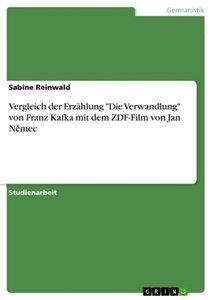 """Vergleich der Erzählung """"Die Verwandlung"""" von Franz Kafka mit de"""