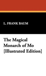 The Magical Monarch of Mo [Illustrated Edition]