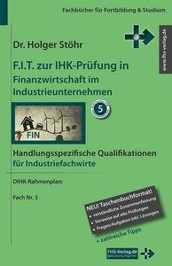 F.I.T. zur IHK-Prüfung in Finanzwirtschaft im Industrieunternehm