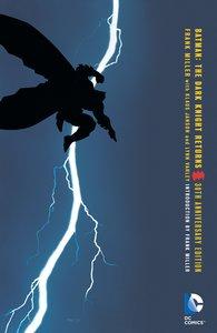 Batman: The Dark Knight Returns. 30th Anniversary Edition