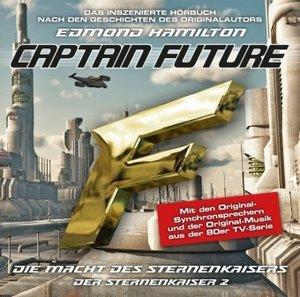 Captain Future - Der Sternenkaiser: Die Macht des Sternenkaisers