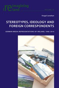Stereotypes, Ideology and Foreign Correspondents