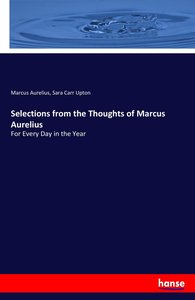 Selections from the Thoughts of Marcus Aurelius