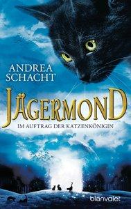 Jägermond 02 - Im Auftrag der Katzenkönigin