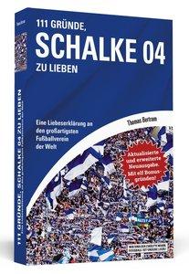 111 Gründe, Schalke 04 zu lieben - Erweiterte Neuausgabe mit 11