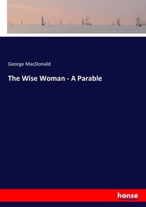 The Wise Woman - A Parable