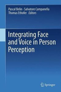 Integrating Face and Voice in Person Perception