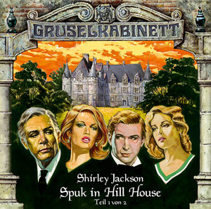 Gruselkabinett 08. Spuk in Hill House 1. CD