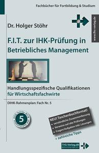 Stöhr, H: F.I.T. zur IHK-Prüfung in Betriebliches Management