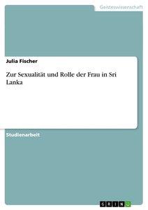Zur Sexualität und Rolle der Frau in Sri Lanka