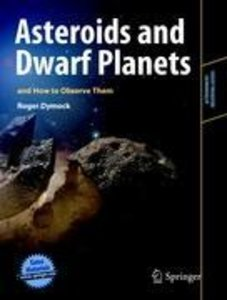 Asteroids and Dwarf Planets and How to Observe Them