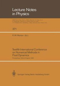 Twelfth International Conference on Numerical Methods in Fluid D