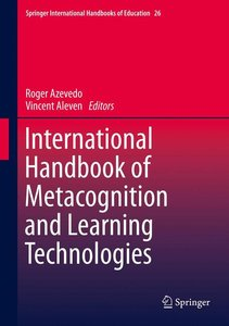 International Handbook of Metacognition and Learning Technologie