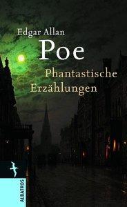 Edgar Allan Poe. Phantastische Erzählungen