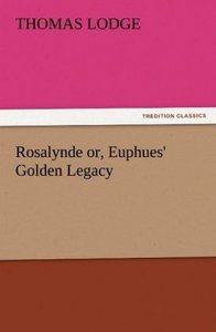 Rosalynde or, Euphues' Golden Legacy