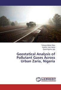 Geostatical Analysis of Pollutant Gases Across Urban Zaria, Nige