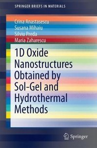 1D Oxide Nanostructures Obtained by Sol-Gel and Hydrothermal Met