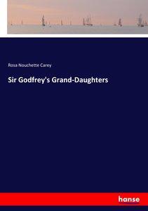 Sir Godfrey\'s Grand-Daughters