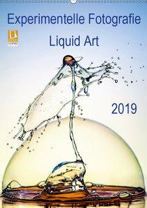 Experimentelle Fotografie Liquid Art (Wandkalender 2019 DIN A2 h