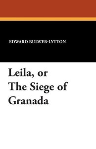 Leila, or the Siege of Granada