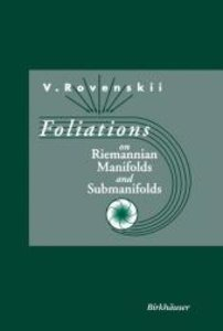 Foliations on Riemannian Manifolds and Submanifolds