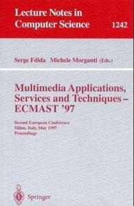 Multimedia Applications, Services and Techniques - ECMAST'97