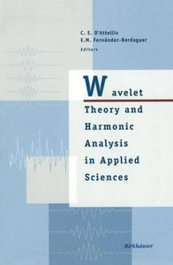 Wavelet Theory and Harmonic Analysis in Applied Sciences