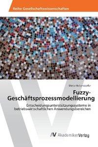 Fuzzy-Geschäftsprozessmodellierung