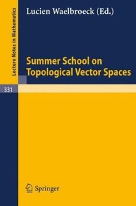 Summer School on Topological Vector Spaces