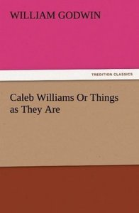 Caleb Williams Or Things as They Are