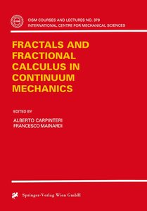 Fractals and Fractional Calculus in Continuum Mechanics