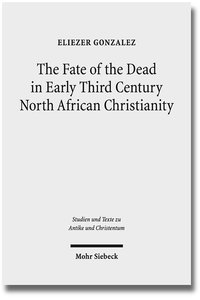 The Fate of the Dead in Early Third Century North African Christ