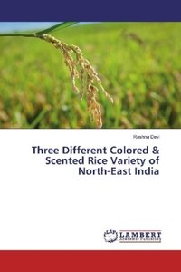 Three Different Colored & Scented Rice Variety of North-East Ind