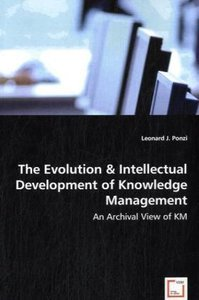 The Evolution & Intellectual Development of Knowledge Management