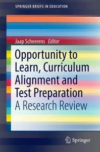 Opportunity to Learn, Curriculum Alignment and Test Preparation