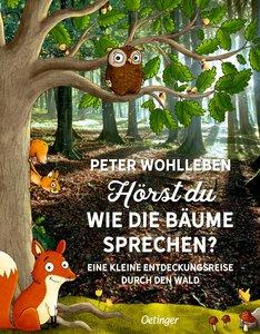 Hörst du, wie die Bäume sprechen? Eine kleine Entdeckungsreise d